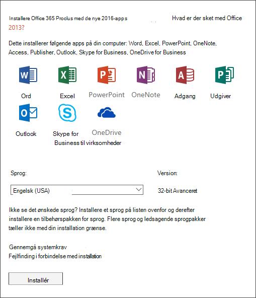 Hvis du får valgmuligheder, skal du vælge den version af Office, som du vil installere, vælge et sprog og derefter vælge Installér.