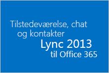 Tilstedeværelse, chat og kontakter i Lync til Office 365