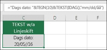 """Eksempel på ved hjælp af TEKST TEGN(10) til at indsætte et linjeskift. = =""""I dag er: """"&TEGN(10))&TEKST(IDAG(),""""DD/MM/ÅÅ"""")"""
