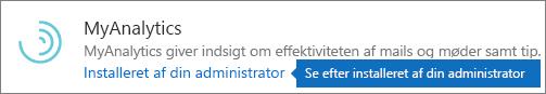 En administrator har installeret tilføjelsesprogrammet i Outlook Store.