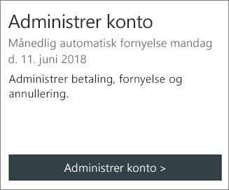 Du kan se den dato, hvor abonnementet automatisk fornyes, i sektionen Administrer konto.