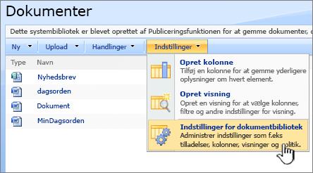 Valg af muligheden Indstillinger for dokumentbibliotek fra menuen Indstillinger