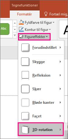 Viser indstillingen 3D-rotation i menuen Figureffekter i PowerPoint 2016.