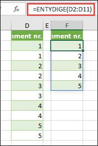Eksempel på funktionen ENTYDIGE: =ENTYDIGE(D2:D11)