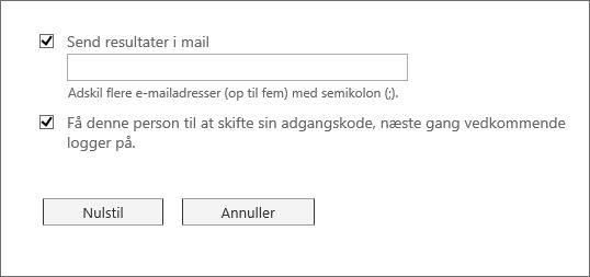 Sende en mail med nulstilling af adgangskode og få en bruger til at ændre sin adgangskode.