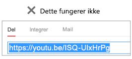 """Hvis integrationskoden begynder med """"http"""", integreres videoen ikke korrekt."""