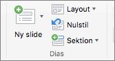Skærmbilledet viser gruppen Slides med indstillingerne Ny slide, Layout, Nulstil og Afsnit.