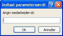 """Viser et eksempel på en forventet dialogboks Indtast parameterværdi, med en identifikator med navnet """"Indtast medarbejder-id"""", et felt, hvori der skal angives en værdi, samt knapperne OK og Annuller."""