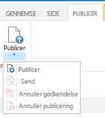 Skærmbillede af publiceringsfanen, som indeholder knapperne til at publicere, annullere publicering og sende en publiceringsside til godkendelse