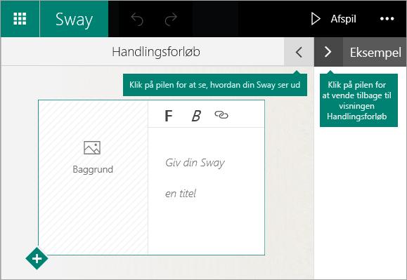 Klik på pilen vendt mod venstre for at få vist den aktuelle Sway, eller klik på pilen vendt mod højre for at få vist handlingsforløbet