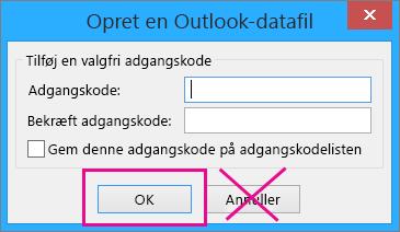 Når du opretter en pst-fil, skal du klikke på OK, selvom du ikke vil tildele en adgangskode til den
