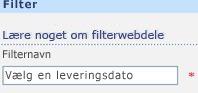 Skriv Vælg en leveringsdato i feltet Filternavn.