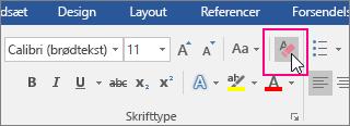 Ikonet Ryd al formatering er fremhævet på fanen Hjem.