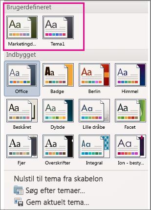 Menuen Temaer viser brugerdefinerede og indbyggede temaer