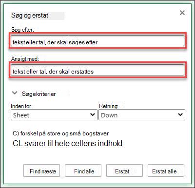 Erstatte tekst eller tal i en projektmappe eller et regneark ved at trykke på Ctrl+H