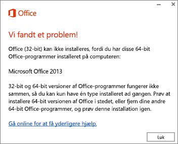 Kan ikke installere 32-bit oven på 64-bit Office fejlmeddelelse
