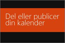 Dele eller publicere din Office 365-kalender