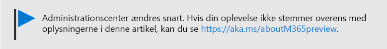Grafik med tekst: Ny Administration på vej. Se https://aka.ms/aboutM365Preview.