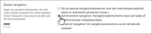 Indstillinger for global navigation med administreret navigation, der er markeret