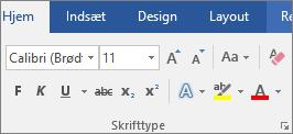 Vælg en skrifttype og en skriftstørrelse i Word i gruppen Skrifttype under fanen Hjem.