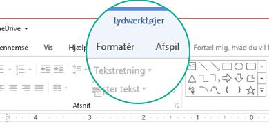 """Når et lydklip er markeret på en slide, vises sektionen """"Lydværktøjer"""" på værktøjslinjen på båndet, og den har to faner: Formatér og Afspil."""