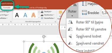 Kommandoerne Rotation findes under fanen Tegnefunktioner på båndet i værktøjslinjen. Vælg det objekt, som du vil rotere, og klik derefter på båndet.