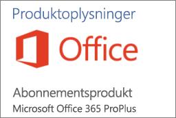 Skærmbillede af en del af sektionen Produktoplysninger i et Office-program. Viser, at programmet er et Abonnementsprodukt til Office 365 ProPlus.