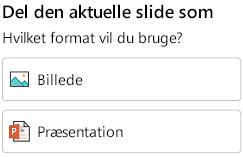Indstillinger under Formater til deling af en slide i PowerPoint til Android