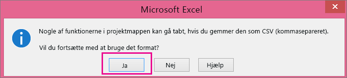 Et billede af prompten, som du muligvis vil få vist fra Excel, og som spørger dig, om du er sikker på, at du vil gemme filen som CSV-format