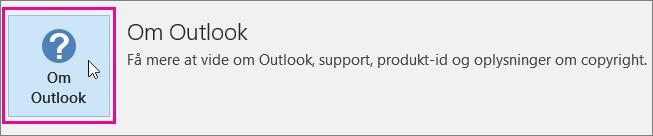 Vælg feltet Om Outlook.
