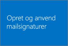 Oprette og bruge mailsignaturer