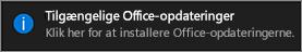 Meddelelse om tilgængelige Office-opdateringer