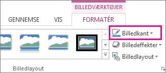 Kommandoen Billedkant under fanen Formatér under Billedværktøjer