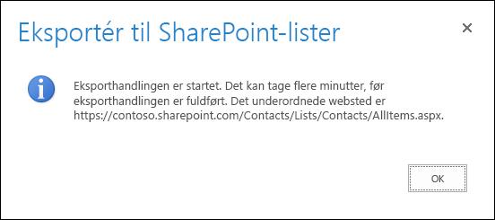 Skærmbillede af meddelelsen Eksportér til SharePoint-lister med en OK-knap.