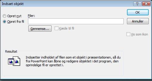 Dialogboksen Indsæt objekt, Opret fra fil er markeret
