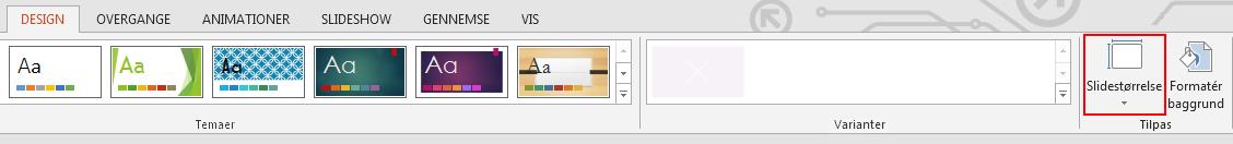 Klik på Slidestørrelse i gruppen Tilpas på fanen Design.