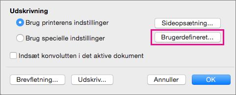 Klik på Brugerdefineret, hvis du vil definere andre konvolutstørrelser og -layouts end dem, der findes i printeren.