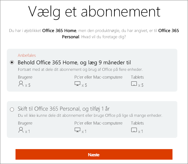 Vælg at beholde Office 365 Home eller at skifte til et Office 365 Personal-abonnement.