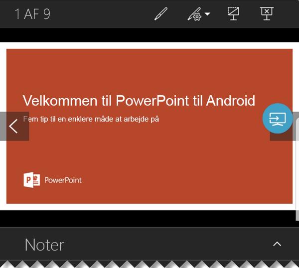 Når slides vises i fuldskærmsvisning på den store skærm, kan du se præsentationsvisningen med noter og kontrolelementer til navigation på telefonens skærm