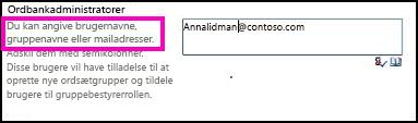 Skærmbillede af tekstfeltet Ordbankadministratorer i SharePoint – Administrationscenter. Du kan skrive navnet på den person, du vil tilføje som administrator, i dette felt.