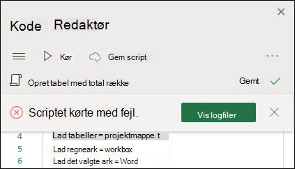 Fejlmeddelelsen kode editor angiver, at scriptet kørte med fejl. Tryk på knappen logs for at få mere at vide.