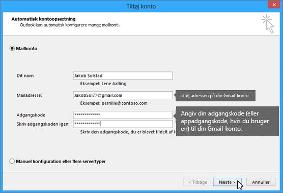Angiv din Gmail-mailadresse og adgangskoden til din Gmail-konto