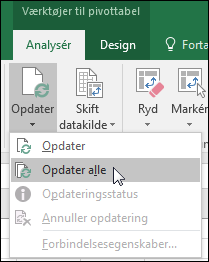 Opdater alle pivottabeller fra båndet > Pivottabelværktøjer > Analysér > Data, klik på pilen under knappen Opdater, og vælg Opdater alt.
