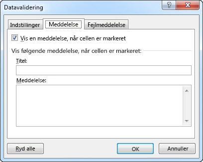 Vælg den meddelelse, du vil have folk til at se, når de begynder at bruge rullelisten i Excel