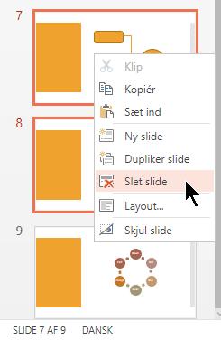 Højreklik på en slide, og vælg Slet slide.