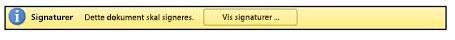 Meddelelseslinjen Signaturer, usigneret dokument