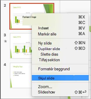 Skærmbillede viser en slide, der er markeret og genvejsmenuen med indstillingen Skjul dias er markeret.