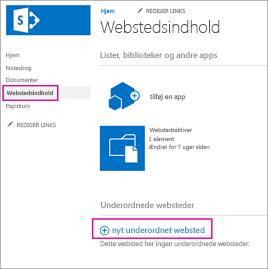 Du kan tilføje et nyt underordnet websted ved at vælge Webstedsindhold og derefter vælge Nyt underordnet websted.