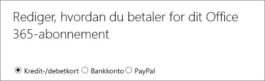 Toppen af siden Ændring af måden, du betaler for dit Office 365-abonnement, der viser 3 forskellige betalingsmåder.
