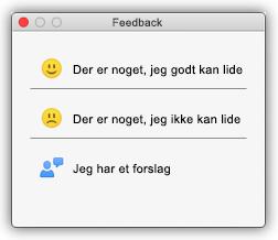 """Skærmbillede af feedbackdialogboksen, der viser knapper, der siger """"Jeg synes om noget"""", """"Jeg synes ikke om noget"""" og """"Jeg har et forslag""""."""